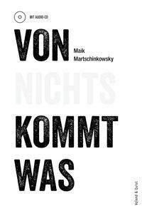 Von nichts kommt was, m. Audio-CD - Maik Martschinkowsky |