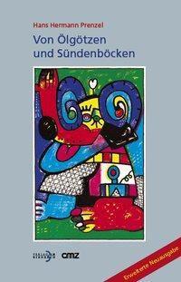 Von Ölgötzen und Sündenböcken, Hans H. Prenzel