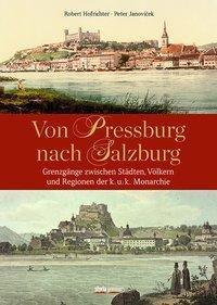 Von Pressburg nach Salzburg, Robert Hofrichter, Peter Janovicek