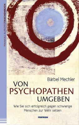 Von Psychopathen umgeben - Bärbel Mechler |