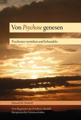 Von Psychose genesen - Edward M. Podvoll |