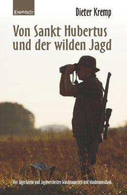 Von Sankt Hubertus und der wilden Jagd - Dieter Kremp |