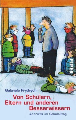 Von Schülern, Eltern und anderen Besserwissern, Gabriele Frydrych