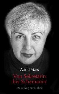 Von Sekretärin bis Schamanin - Astrid Marx |