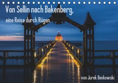 Von Sellin nach Bakenberg, eine Reise durch Rügen (Tischkalender 2019 DIN A5 quer), Jurek Benkowski