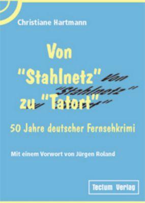 Von Stahlnetz zu Tatort, Christiane Hartmann