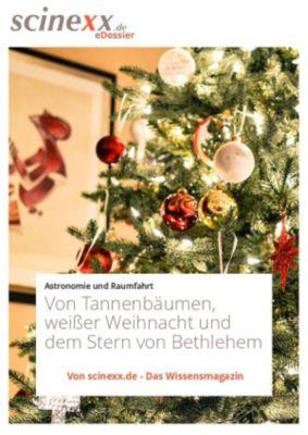 Von Tannenbäumen, weisser Weihnacht und dem Stern von Bethlehem, Nadja Podbregar