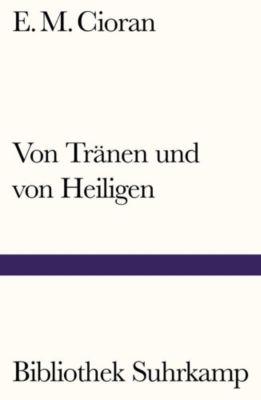 Von Tränen und von Heiligen - E. M. Cioran pdf epub