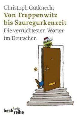 Von Treppenwitz und Sauregurkenzeit, Christoph Gutknecht