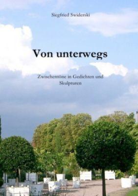 Von unterwegs - Siegfried Swiderski |