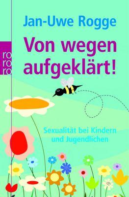 Von wegen aufgeklärt!, Jan-Uwe Rogge