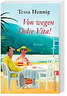 Von wegen Dolce Vita!, Tessa Hennig