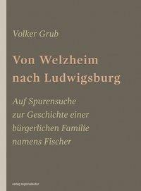 Von Welzheim nach Ludwigsburg - Volker Grub pdf epub