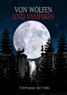 Von Wölfen und Vampiren, Stephanie Wittern