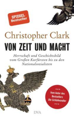 Von Zeit und Macht - Christopher Clark |