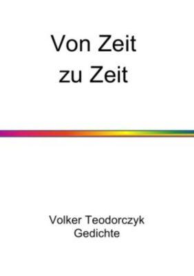 Von Zeit zu Zeit - Volker Teodorczyk  