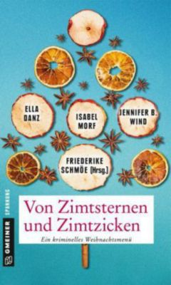Von Zimtsternen und Zimtzicken, Friederike Schmöe, Jennifer B. Wind, Isabel Morf, Ella Danz