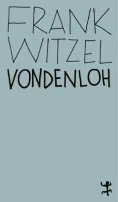 Vondenloh, Frank Witzel