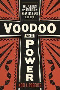 Voodoo and Power, Kodi A. Roberts
