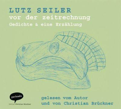Vor der Zeitrechnung, 1 Audio-CD, Lutz Seiler