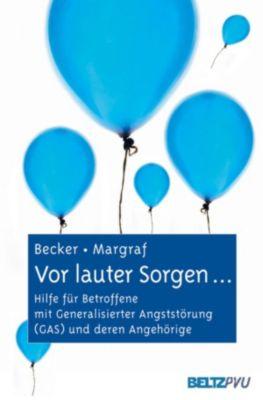 Vor lauter Sorgen ..., Jürgen Margraf, Eni Becker