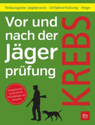 Vor und nach der Jägerprüfung - Teilausgabe Jagdpraxis, Herbert Krebs