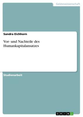 Vor- und Nachteile des Humankapitalansatzes, Sandra Eichhorn