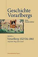 Vorarlberg 1523 bis 1861. Auf dem Weg zum Land