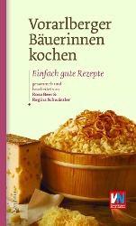 Vorarlberger Bäuerinnen kochen, Rosa Beer, Regina Schwärzler