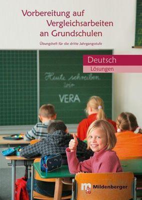 Vorbereitung auf Vergleichsarbeiten an Grundschulen - Deutsch, Lösungen, Sylvia Nitsche, Sabine Stehr