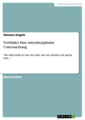 Vorbilder. Eine interdisziplinäre Untersuchung, Simone Engels
