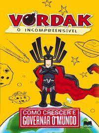 Vordak, O Incompreensível ? Como Crescer e Governar o Mundo, Scott Seegert