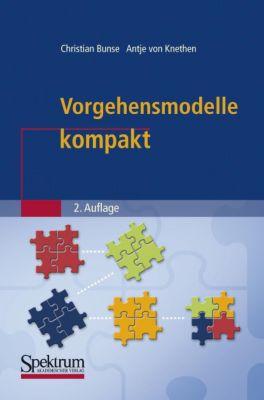 Vorgehensmodelle kompakt, Christian Bunse, Antje von Knethen