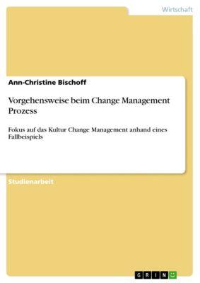 Vorgehensweise beim Change Management Prozess, Ann-Christine Bischoff