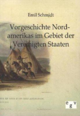 Vorgeschichte Nordamerikas im Gebiet der Vereinigten Staaten, Emil Schmidt
