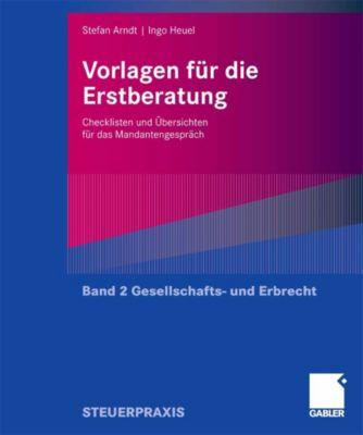 Vorlagen für die Erstberatung - Gesellschafts- und Erbrecht, Stefan Arndt, Ingo Heuel