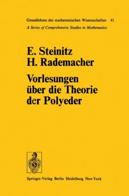 Vorlesungen über die Theorie der Polyeder, Ernst Steinitz