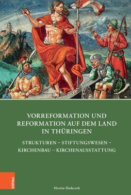 Vorreformation und Reformation auf dem Land in Thüringen, Martin Sladeczek