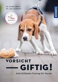Vorsicht, giftig! Anti-Giftködertraining für Hunde -  pdf epub