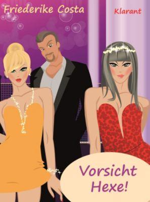 Vorsicht Hexe! Liebesroman, Angeline Bauer, Friederike Costa