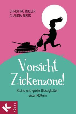 Vorsicht, Zickenzone!, Christine Koller, Claudia Rieß