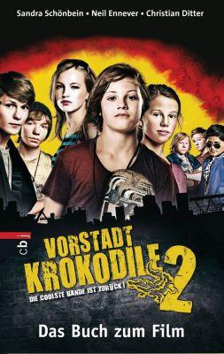 Vorstadtkrokodile Band 2: Die coolste Bande ist zurück, Sandra Schönbein, Christian Ditter, Neil Ennever