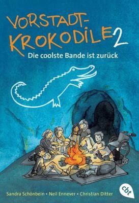 Vorstadtkrokodile Band 2: Die coolste Bande ist zurück, Sandra Schönbein, Neil Ennever, Christian Ditter