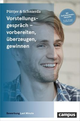 Vorstellungsgespräch - vorbereiten, überzeugen, gewinnen, Christian Püttjer, Uwe Schnierda
