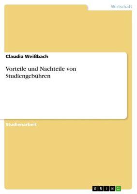 Vorteile und Nachteile von Studiengebühren, Claudia Weißbach