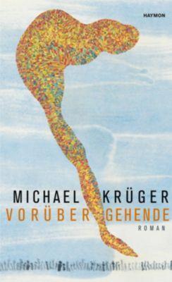 Vorübergehende, Michael Krüger