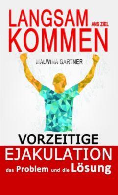 VORZEITIGE EJAKULATION das Problem und die Loesung, Malwina Gartner