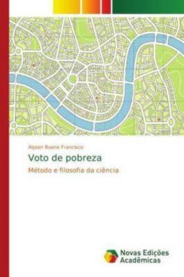 Voto de pobreza, Alyson Bueno Francisco