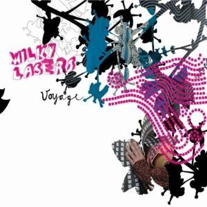 Voyage, Milky Lasers