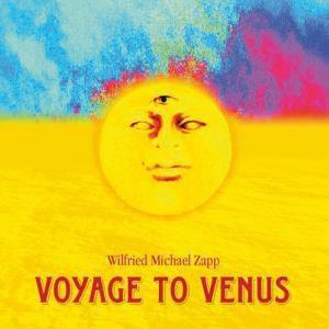 Voyage To Venus, Wilfried Michael Zapp